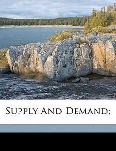 Supply and Demand; by Hubert D. (Hubert Douglas) Henderson (9781172266647) - PaperBack - History