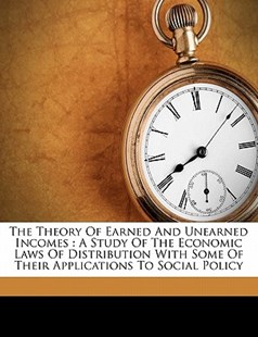 The Theory of Earned and Unearned Incomes by Harry Gunnison Brown (9781172268672) - PaperBack - History