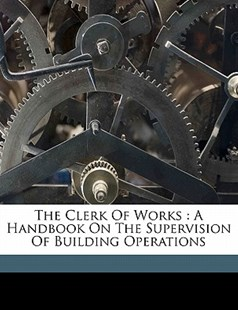 The Clerk of Works by Metson George (9781172271429) - PaperBack - History