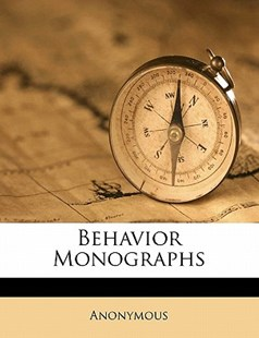 Behavior Monographs Volume 3 by Anonymous (9781172272952) - PaperBack - History