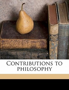 Contributions to Philosophy by  (9781172273201) - PaperBack - History