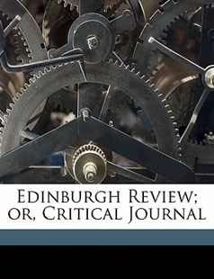 Edinburgh Review; or, Critical Journal by Anonymous (9781172277551) - PaperBack - History