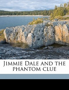 Jimmie Dale and the Phantom Clue by Frank L. 1877-1942 Packard (9781172290352) - PaperBack - History