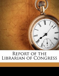 Report of the Librarian of Congress by  (9781172291021) - PaperBack - History