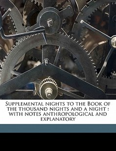Supplemental Nights to the Book of the Thousand Nights and a Night by Richard F. Burton (9781172292608) - PaperBack - History
