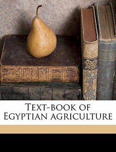 Text-Book of Egyptian Agriculture by G. P. Foaden, F. Fletcher (9781172295654) - PaperBack - History