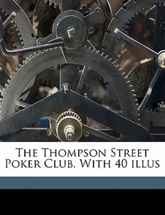 The Thompson Street Poker Club with 40 Illus by Henry Guy Carleton (9781172297870) - PaperBack - History