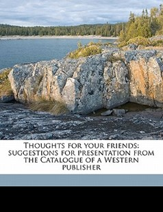 Thoughts for Your Friends by  (9781172297993) - PaperBack - History