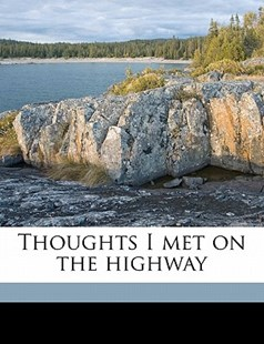 Thoughts I Met on the Highway by Henry Norman (9781172298839) - PaperBack - History