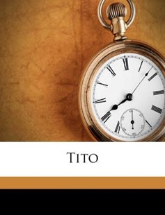 Tito by William Henry Carson (9781172300532) - PaperBack - History