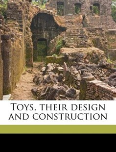 Toys, Their Design and Construction by Jabez Kay (9781172300693) - PaperBack - History