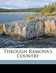 Through Ramona's Country by George Wharton James (9781172301287) - PaperBack - History
