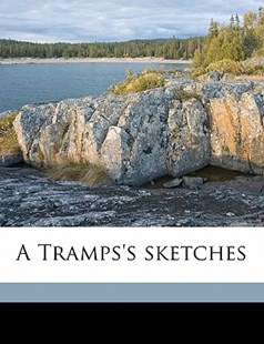 A Tramps's Sketches by Stephen Graham (9781172301409) - PaperBack - History