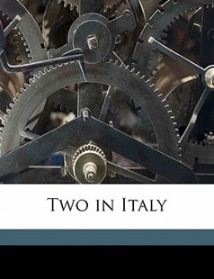 Two in Italy by Maud Howe Elliott (9781172319008) - PaperBack - History