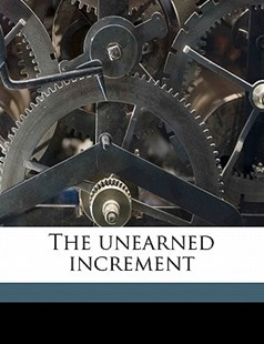 The Unearned Increment by William Harbutt Dawson (9781172319756) - PaperBack - History