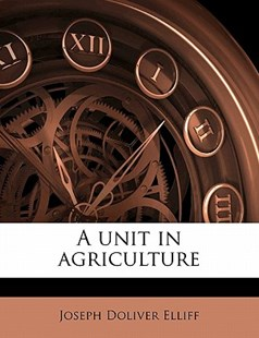 A Unit in Agriculture by Joseph Doliver Elliff (9781172320691) - PaperBack - History