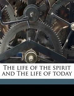 The Life of the Spirit and the Life of Today by Evelyn Underhill (9781172323883) - PaperBack - History