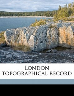 London Topographical Record by  (9781172325542) - PaperBack - History