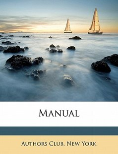 Manual by New York Authors Club (9781172327188) - PaperBack - History