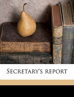 Secretary's Report by  (9781172328550) - PaperBack - History