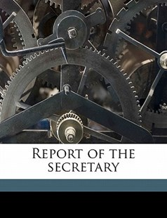 Report of the Secretary by  (9781172331147) - PaperBack - History