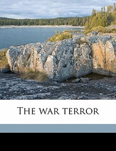 The War Terror by Arthur B. 1880-1936 Reeve (9781172336616) - PaperBack - History