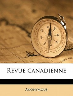Revue Canadienne by Anonymous (9781172336975) - PaperBack - History