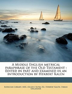 A Middle English Metrical Paraphrase of the Old Testament by Herbert Kalén, Urban Ohlander (9781172338764) - PaperBack - History