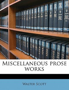 The Miscellaneous Prose Works by Sir Walter Scott (9781172341047) - PaperBack - History