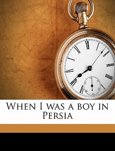 When I Was a Boy in Persi by Youel Benjamin Mirza (9781172345618) - PaperBack - History