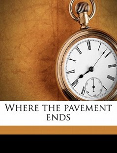 Where the Pavement Ends by John Russell (9781172346554) - PaperBack - History