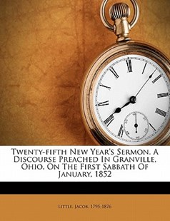 Twenty-fifth New Year's Sermon. A Discourse Preached in ...