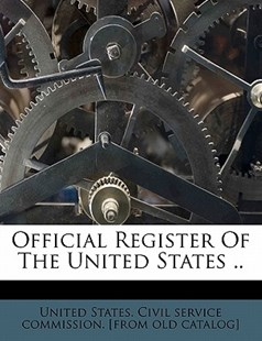 Official Register of the United States . . by  (9781172480807) - PaperBack - History