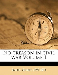 No treason in civil war Volume 1 by  (9781172486311) - PaperBack - History
