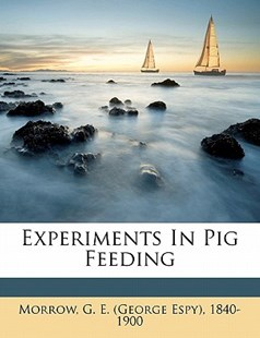 Experiments in Pig Feeding by  (9781172492107) - PaperBack - History