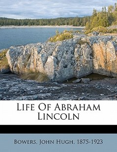 Life of Abraham Lincoln by  (9781172496167) - PaperBack - History