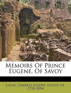 Memoirs of Prince Eugene, of Savoy by  (9781172505548) - PaperBack - History