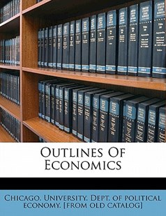 Outlines of Economics by  (9781172507177) - PaperBack - History
