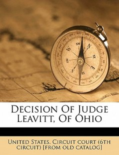 Decision of Judge Leavitt, of Ohio by  (9781172517435) - PaperBack - History