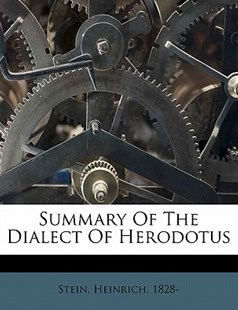 Summary of the Dialect of Herodotus by  (9781172517640) - PaperBack - History