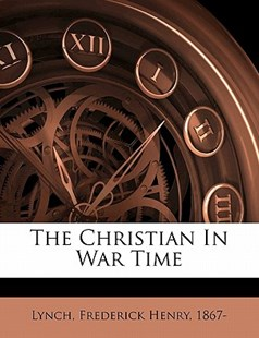 The Christian in War Time by  (9781172517930) - PaperBack - History