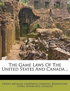 The Game Laws of the United States and Canada . . by  (9781172518715) - PaperBack - History