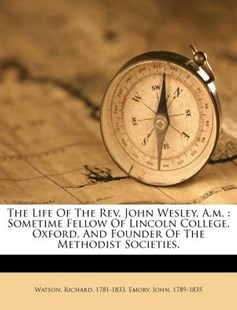 The Life of the Rev John Wesley, a M by  (9781172548156) - PaperBack - History