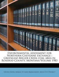 Environmental Assessment for Northern Cheyenne Exchange by United States. Bureau Of Land Management (9781172552085) - PaperBack - History