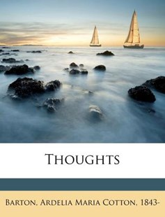 Thoughts by Ardelia Maria Cotton Barton (9781172552504) - PaperBack - History