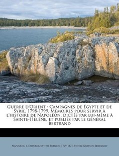 Guerre D'Orient by Emperor of the French Napoleon I, Henri-Gratien Bertrand (9781172710096) - PaperBack - History