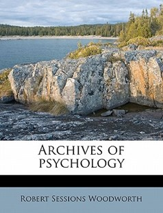 Archives of Psychology by Robert Sessions Woodworth (9781172836888) - PaperBack - History