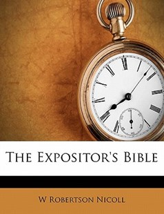 The Expositor's Bible by W Robertson Nicoll (9781172941889) - PaperBack - History