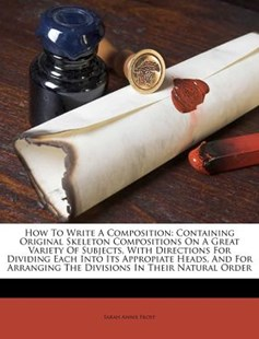 How to Write a Composition by Sarah Annie Frost (9781173023973) - PaperBack - Education Trade Guides