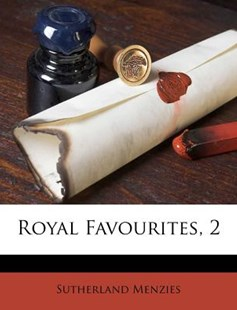 Royal Favourites, 2 by Sutherland Menzies (9781173033873) - PaperBack - History